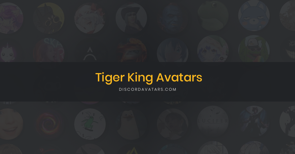 Tiger King Discord Avatars